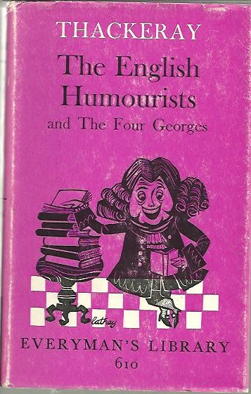 THE ENGLISH HUMOURISTS. CHARITY AND HUMOUR. THE FOUR GEORGES.