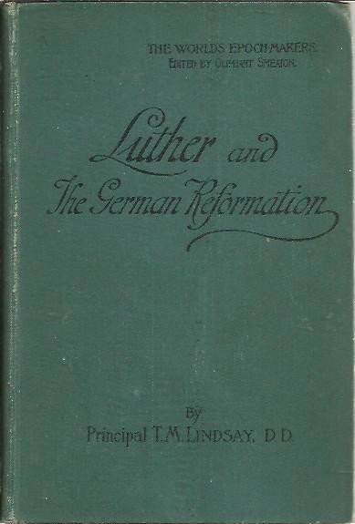 LUTHER AND THE GERMAN REFORMATION.